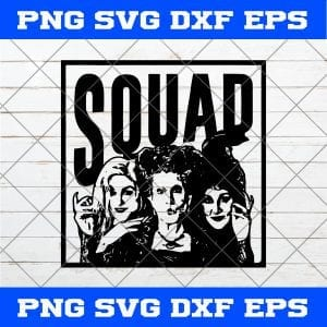 Hocus Pocus Squad SVG, Squad SVG, Squad Girl SVG,Sanderson Sister SVG, Halloween SVG, Halloween Squad SVG