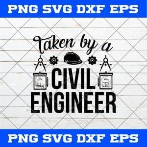 Taken By A Civil Engineer SVG PNG – Civil Engineer SVG PNG Vector Art Designs for shirt