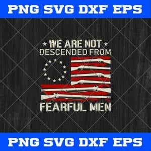 We Are Not Descended From Fearful Men SVG PNG EPS FXF Cut File Clipart
