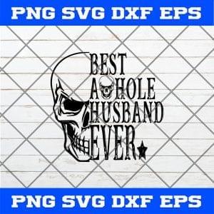 Best as hole Husband Ever SVG - Husband SVG, fathers day svg , bonus dad svg ,step dad svg , best dad svg , fathers day shirt , awesome dad svg, proud dad svg , husband svg
