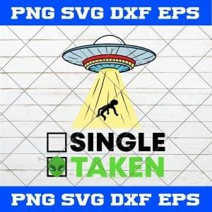 Single Or Taken Alien SVG PNG EPS DXF- Taken Alien SVG Art Vector