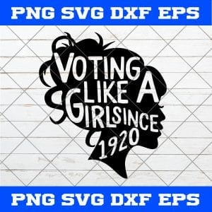 Womens Voting like a Girl since 1920 19th Amendment Anniversary SVG