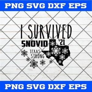 I Survived Snovid '21 Winter 2021 Texas Strong SVG