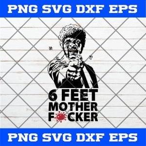 Samuell Jackson 6 Feet Motherfucker SVG PNG EPS DXF Cricut File Silhouette Art