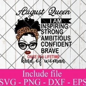August Queen Svg, Birthday Queen Svg, Black Women Svg, Afro Girl Svg, Afro Queen Svg, Dxf, Eps, Png