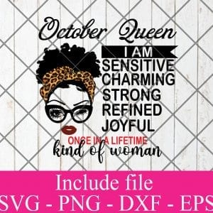October Queen Svg, Birthday Queen Svg, Black Women Svg, Afro Girl Svg, Afro Queen Svg, Dxf, Eps, Png