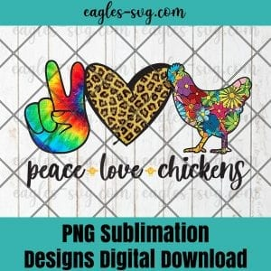 Funny Peace Love Chickens Gift Png Sublimation, Funny chicken Png, Nuglife Png, Tshirt design sublimation design