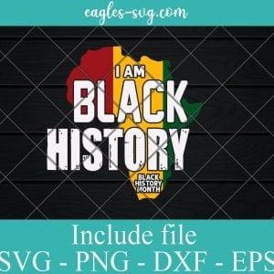 I am black history Svg cut file, Pride Black history month Svg Png Dxf Eps Cricut file Silhouette