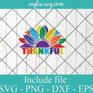LGBT Sunflower Thankful, Gay Pride Svg, Lesbian pride Svg – SVG PNG EPS DXF Cricut Cameo File Silhouette Art