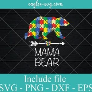 Mama Bear Autism Mom SVG PNG EPS DXF Cricut Cameo File Silhouette Art - Autism Svg, Puzzle Svg, Awareness Svg