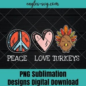 Peace Love Turkey Thanksgiving Hippie Cool Novelty Gifts Png Sublimation, Funny chicken Png, Nuglife Png, Tshirt design sublimation design