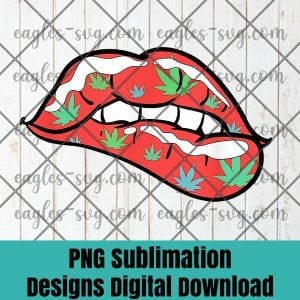 Sexy Lips Cannabis Marijuana Weed Pot Leaf Lover Gift PNG Sublimation Design Download, T-shirt design sublimation design, PNG