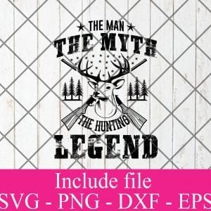 The man the myth the hunting legend svg - Hunting svg, Hunter Svg, Deer Hunting Svg Png Dxf Eps Cricut Cameo File Silhouette Art