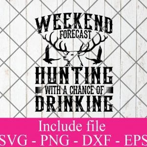 Weekend forecast hunting with a chance of drinking svg - Hunting svg, Hunter Svg, Deer Hunting Svg Png Dxf Eps Cricut Cameo File Silhouette Art