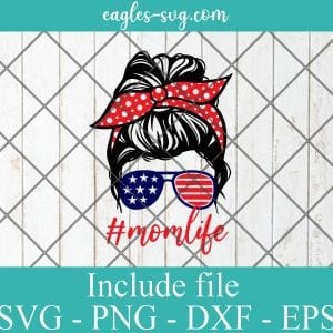 4th of July Mom Life SVG PNG DXF EPS Cricut Silhouette