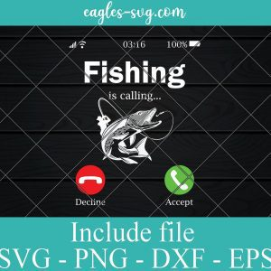 Fishing Is Calling Decline Accept Funny Svg Png Dxf Eps Cricut Silhouette