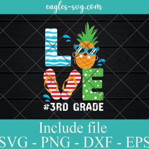 Love 3rd Grade Teacher Summer SVG PNG DXF EPS Cricut Silhouette