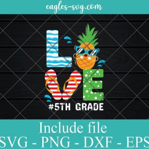 Love 5th Grade Teacher Summer SVG PNG DXF EPS Cricut Silhouette