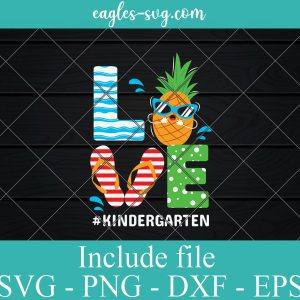 Love Kindergarten Teacher Summer SVG PNG DXF EPS Cricut Silhouette