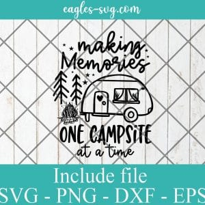 Making memories one campsite at a time svg, Camping, Camper, Rv Gift Svg