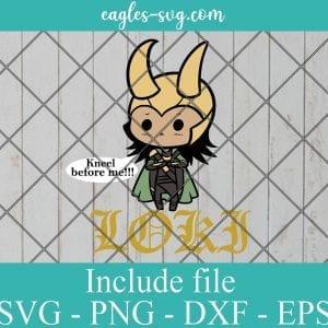 Marvel Loki Cute Kneel Before Me SVG PNG DXF EPS Cricut Silhouette