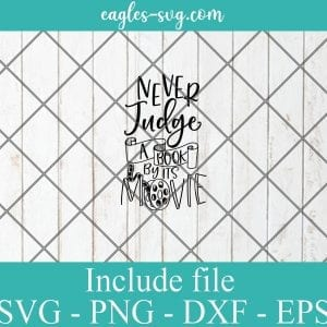 Never judge a book by its movie svg, reading gift, book quotes svg cricut file silhouette