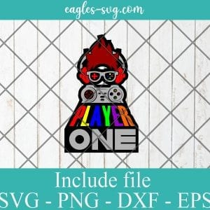 Player one SVG - Gamer Funny Gift , Video Games SVG PNG EPS DXF Cricut File Silhouette Art