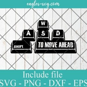Shift to move ahead SVG - Gamer Funny Gift , Video Games SVG PNG EPS DXF Cricut File Silhouette Art