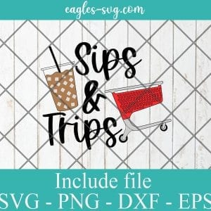 Sips & Trips SVG PNG DXF EPS Cricut Silhouette Starbucks