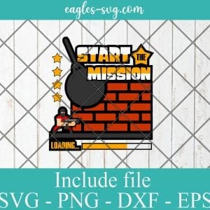 Start the mission SVG - Gamer Funny Gift , Video Games SVG PNG EPS DXF Cricut File Silhouette Art