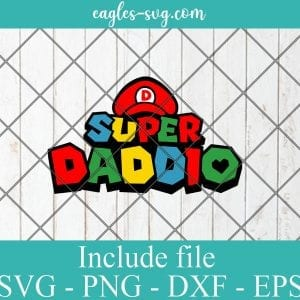 Super Daddio Svg, Father's Day Svg - PNG DXF EPS Cricut Silhouette