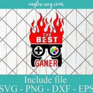 The best gamer SVG - Gamer Funny Gift , Video Games SVG PNG EPS DXF Cricut File Silhouette Art