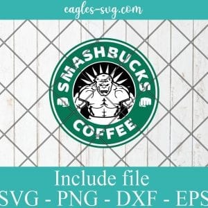 Hulk Logo Starbucks SVG PNG DXF Cricut Silhouette - Smashbucks Coffee SVG, Marvel Starbucks SVG, Superhero Coffee SVG