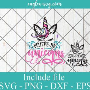 Believe in Unicorns svg Unicorn Quote Clipart SVG PNG DXF EPS Cricut Silhouette