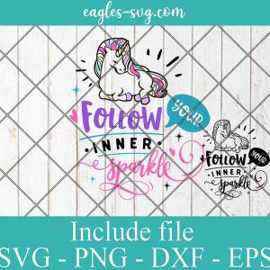 Unicorn Follow Your Inner Sparkle SVG PNG DXF EPS Cricut Silhouette