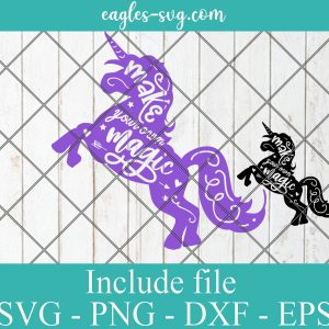 Unicorn Make Your Own Magic SVG PNG DXF EPS Cricut Silhouette
