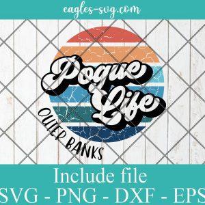Pogue Life Outer Banks Vintage SVG PNG DXF EPS Cricut Silhouette