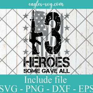 13 Heroes Remembering our Military heroes SVG PNG DXF Cricut Silhouette