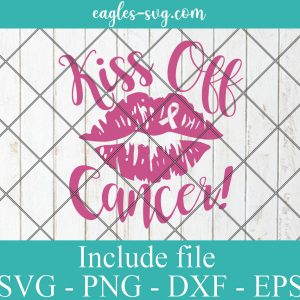 Kiss Off Cancer Svg, Breast Cancer Awareness SVG, Ribbon Lips Vinyl Cut File for Silhouette or Cricut
