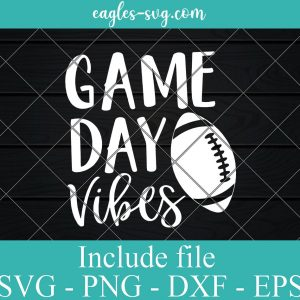 Game Day Vibes Football Svg, Football Shirt Svg, Girl Football Shirt Svg, Friday Nights, Women Football Svg File for Cricut, Png, Dxf