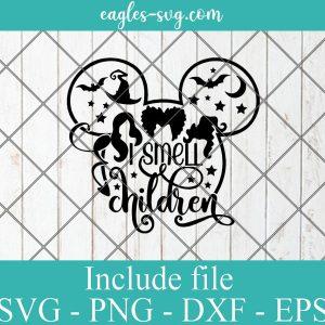 I Smell Children Hocus pocus svg, Disney Mickey Halloween svg, villain svg, not so scary svg, svg png ai cricut silhouette