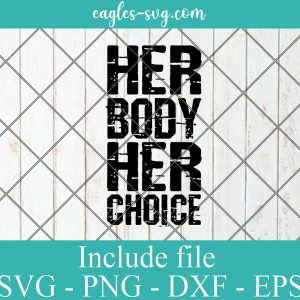 Her Body Her Choice svg, Hoe Wade Texas Women's Rights Svg Png Cricut