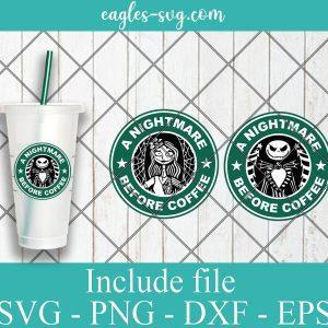 A Nightmare Before Coffee svg, Jack Skellington Starbucks, Sally starbucks Svg png ai Cricut Silhouette
