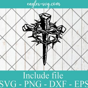 Christian Easter Cross SVG, Cross Nails Crown of Thorns Cut File for Silhouette or Cricut