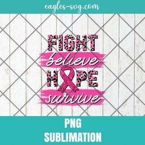 Fight Believe Hope Survive PNG Sublimation Design, Breast Cancer Awareness Leopard Print Png