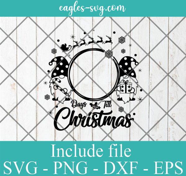 Gnomes Day Till Christmas Svg, Christmas Countdown Svg for cricut, Advent calendar for kids room, Santa sleigh Svg