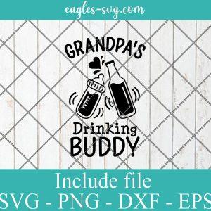 Grandpa's Drinking Buddy Svg, Baby Svg, Funny Grandpa Svg, Newborn Svg, Png, Baby Shower Silhouette Cricut Cut Files