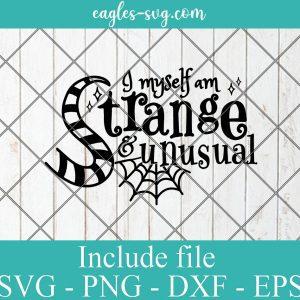 I Myself Am Strange & Unusual svg Inspired by Beetlejuice svg Halloween Shirt svg
