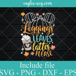 Leggings leaves Lattes Please Mickey Pumpkin Svg, Mickey Thanksgiving Svg, Autumns Leaves SVG, Turkey Day svg, Fall SVG, not so spooky