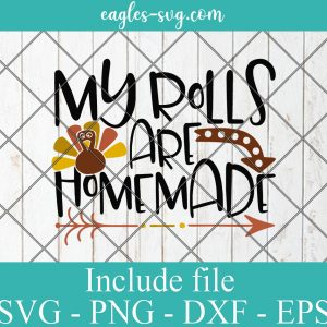 My rolls are homemade SVG , Thanksgiving Svg Files for Cricut, Png
